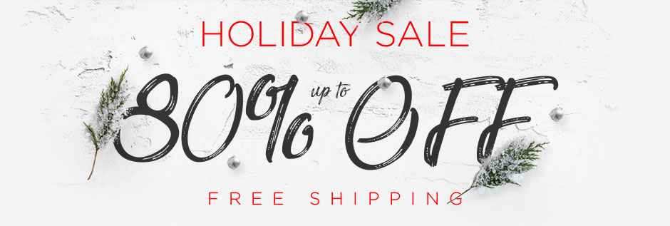 Holiday SALE - Up to 80% Off